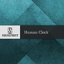 Human Clock Radio/TV Program by Judith Kampfner Narrated by Barbara Bogaev, Judith Kampfner