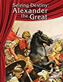 Seizing Destiny: Alexander the Great (Building Fluency Through Reader's Theater)