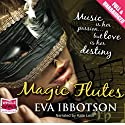 Magic Flutes (       UNABRIDGED) by Eva Ibbotson Narrated by Kate Lock