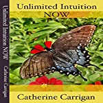 Unlimited Intuition NOW | Catherine Carrigan
