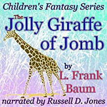 The Jolly Giraffe of Jomb: Children's Fantasy Series (       UNABRIDGED) by L. Frank Baum Narrated by Russell D. Jones