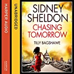 Sidney Sheldon's Chasing Tomorrow   Sidney Sheldon,Tilly Bagshawe
