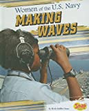 img - for Women of the U.S. Navy: Making Waves (Women in the U.S. Armed Forces) book / textbook / text book