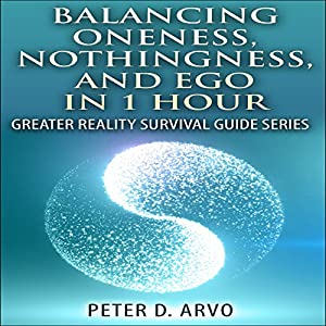 Balancing Oneness, Nothingness, and Ego in 1 Hour Audiobook
