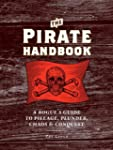 The Pirate Handbook: A Rogue's Guide...