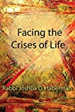 img - for Facing the Crises of Life by Rabbi Joshua O. Haberman (2015-03-30) book / textbook / text book
