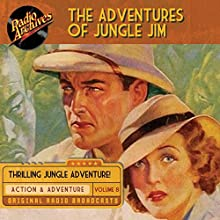 The Adventures of Jungle Jim, Volume 8 Radio/TV Program by Gene Stafford Narrated by  full cast