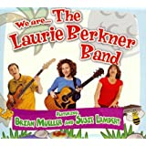 We Are ... The Laurie Berkner Band