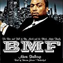 BMF: The Rise and Fall of Big Meech and the Black Mafia Family (       UNABRIDGED) by Mara Shalhoup Narrated by Hassan Johnson