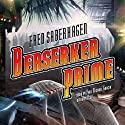 Berserker Prime (       UNABRIDGED) by Fred Saberhagen Narrated by Paul Michael Garcia