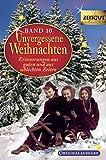 Unvergessene Weihnachten - Band 10: Zeitzeugen-Erinnerungen aus guten und aus schlechten Zeiten