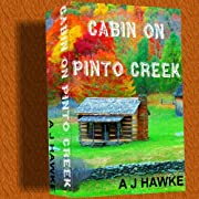 Cabin On Pinto Creek (Cedar Ridge Chronicles)