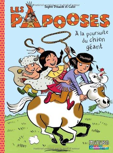 Les Papooses (2) : A la poursuite du chien géant