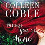 Because You're Mine | Colleen Coble