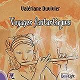 echange, troc Valériane Duvivier - Voyages Fantastiques