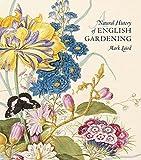 A Natural History of English Gardening: 1650--1800