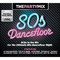 The Party Mix - 80's Dancefloor