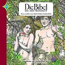 Die Bibel - Das Alte Testament: Neu erzählt von Sybil Gräfin Schönfeldt Hörbuch von Sybil Gräfin Schönfeldt Gesprochen von: Sybil Gräfin Schönfeldt, Stefan Kurt