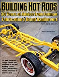 Building Hot Rods: 30 Years of Advice from Fatman Fabrication's Brent VanDervort (Hot Rod Basics)