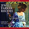 Douglass' Women (       UNABRIDGED) by Jewell Parker Rhodes Narrated by Robin Miles