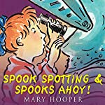 Spook Spotting & Spooks Ahoy! | Mary Hooper