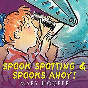 Spook Spotting & Spooks Ahoy! | [Mary Hooper]