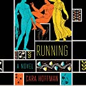 Running: A Novel Audiobook by Cara Hoffman Narrated by Kate Handford