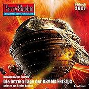 Die letzten Tage der GEMMA FRISIUS (Perry Rhodan 2627)   Michael Marcus Thurner