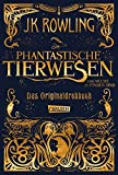 Phantastische Tierwesen und wo sie zu finden sind: Das Originaldrehbuch - German edition of Fantastic Beasts and Where to Find Them
