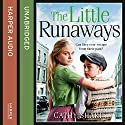 The Little Runaways: Children's Home, Book 2 Audiobook by Cathy Sharp Narrated by Antonia Beamish