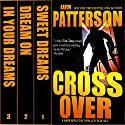 Cross Over Box Set: Complete WJA Series: Sweet Dreams, Dream On, In Your Dreams: Mark Appleton Thriller Series Audiobook by Aaron Patterson Narrated by Bob Dunsworth
