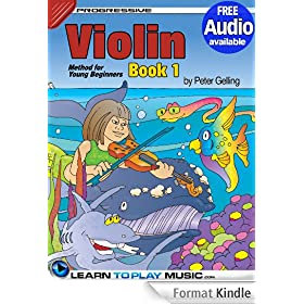 Violin Lessons for Kids - Book 1: How to Play Violin for Kids (Free Audio Available) (Progressive Young Beginner) (English Edition)