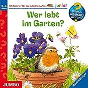 Wer lebt im Garten? (Wieso? Weshalb? Warum? junior) | Patricia Mennen, Steffen Walentowitz