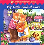 img - for My Little Book of Love (Christian Mother Goose) book / textbook / text book