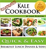 img - for Kale Cookbook: Illustrated Easy Kale Recipes Book Including Soups, Salads, Sides, Dinners and Paleo Diet Recipes (Paleo Recipes: Paleo Recipes for Busy ... Lunch, Dinner & Desserts Recipe Book) book / textbook / text book