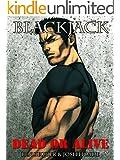 Blackjack Dead or Alive (The Blackjack Series Book 3)