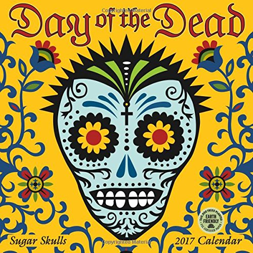 Day of the Dead 2017 Wall Calendar: Sugar Skulls