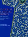 Imperial Chinese Robes: From the Forb...