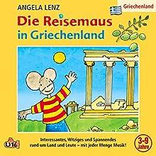Die Reisemaus in Griechenland Hörspiel von Angela Lenz Gesprochen von: Angela Lenz