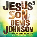 Jesus' Son (       UNABRIDGED) by Denis Johnson Narrated by Will Patton