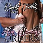Her Doctor's Orders   Emily Tilton
