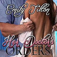 Her Doctor's Orders (       UNABRIDGED) by Emily Tilton Narrated by James Seymour