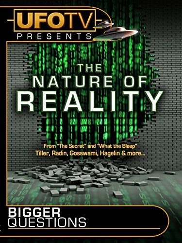 UFOTV Presents The Nature of Reality