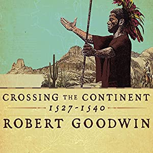 Crossing the Continent 1527-1540 Audiobook