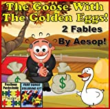 Aesop's Fables: The Goose With The Golden Eggs (Illustrated)