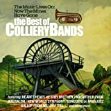Best Of The Colliery Bands (Various Artists) The Music Lives On Now The Mines Have Gone
