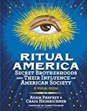 Ritual America: Secret Brotherhoods and Their Influence on American Society: A Visual Guide (1936239140) by Heimbichner, Craig