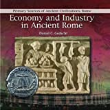 img - for Economy and Industry in Ancient Rome (Primary Sources of Ancient Civilizations. Rome) book / textbook / text book