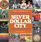 The story of Silver Dollar City: A pictorial history of Bransons famous Ozark Mountain village theme park
