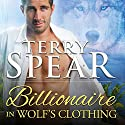 Billionaire in Wolf's Clothing: Billion Dollar Wolves, Book 1 Audiobook by Terry Spear Narrated by Charles Constant